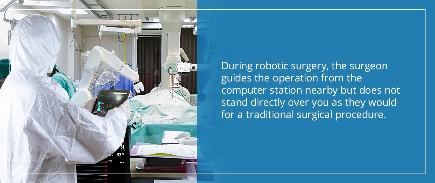 during robotic surgery, the surgeon guides the operation from the computer station nearby but does not stand directly over you